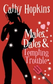Mates, Dates and Tempting Trouble ebook by Cathy Hopkins