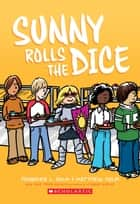 Sunny Rolls the Dice ebook by Jennifer L. Holm, Matthew Holm