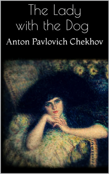 anton chekhov the lady with the dog