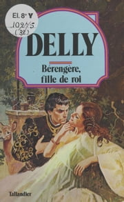 Bérengère, fille de roi ebook by Delly