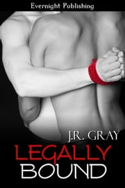 Legally Bound ebook by J. R. Gray
