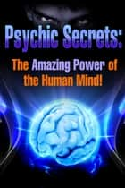 Psychic Secrets ebook by Jed J. Deason