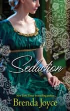 Seduction ebook by Brenda Joyce