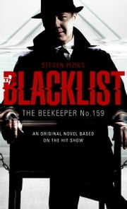 The Blacklist - The Beekeeper No. 159 ebook by Steven Piziks