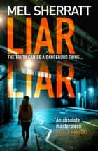 Liar Liar (DS Grace Allendale, Book 3) ebook by Mel Sherratt