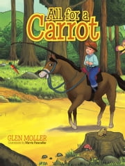 All for a Carrot ebook by Glen Moller