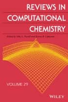 Reviews in Computational Chemistry, Volume 29 ebook by Abby L. Parrill,Kenneth B. Lipkowitz