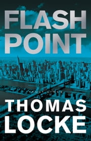 Flash Point (Fault Lines Book #2) ebook by Thomas Locke