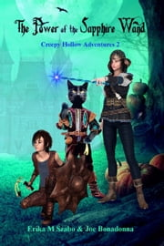 The Power of the Sapphire Wand ebook by Erika M Szabo, Joe Bonadonna