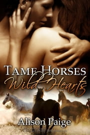 Tame Horses Wild Hearts ebook by Alison Paige
