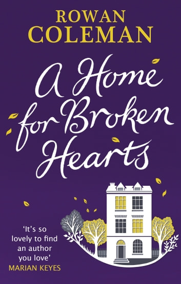 A Home for Broken Hearts ebook by Rowan Coleman