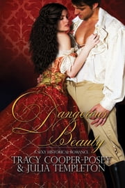 Dangerous Beauty - A Sexy Historical Romance ebook by Tracy Cooper-Posey,Julia Templeton