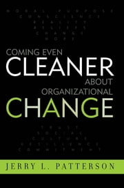 Coming Even Cleaner About Organizational Change ebook by Jerry L. Patterson