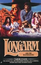 Longarm #287: Longarm and the Blackmailers ebook by Tabor Evans