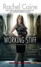 Working Stiff - A Revivalist Novel ebook by Rachel Caine