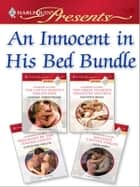 An Innocent In His Bed Bundle - The Cattle Baron's Virgin Wife\The Greek Tycoon's Innocent Mistress\Pregnant By The Italian Count\Angelo's Captive Virgin ebook by Lindsay Armstrong, Kathryn Ross, Christina Hollis,...