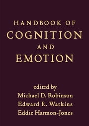 Handbook of Cognition and Emotion ebook by Michael D. Robinson,Edward R. Watkins, PhD,Eddie Harmon-Jones, PhD