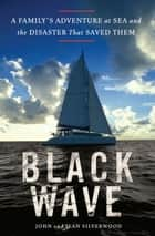 Black Wave ebook by John Silverwood,Jean Silverwood