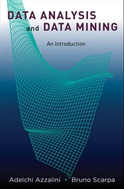 Data Analysis and Data Mining: An Introduction ebook by Adelchi Azzalini,Bruno Scarpa