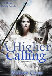 A Higher Calling ebook by Willow Cross