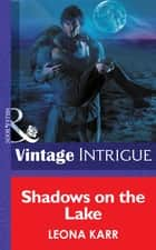Shadows On The Lake (Mills & Boon Intrigue) (Eclipse, Book 9) ebook by Leona Karr