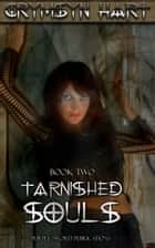 Tarnished Souls Book Two ebook by Crymsyn Hart