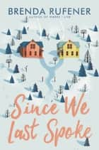 Since We Last Spoke eBook by Brenda Rufener