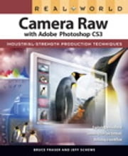 Real World Camera Raw with Adobe Photoshop CS3 ebook by Bruce Fraser,Jeff Schewe