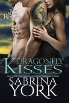 Dragonfly Kisses - Tryst Island Series, #2 ebook by Sabrina York