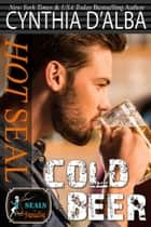 Hot SEAL, Cold Beer ebook by