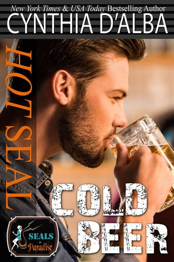 Hot SEAL, Cold Beer ebook by Cynthia D'Alba