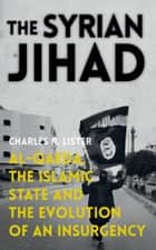 The Syrian Jihad ebook by Charles R. Lister