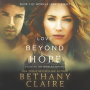 Love Beyond Hope - A Scottish Time Travel Romance audiobook by Bethany Claire