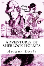 Adventures of Sherlock Holmes - (Illustrated) ebook by Arthur Conan Doyle