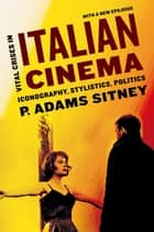 Vital Crises in Italian Cinema - Iconography, Stylistics, Politics ebook by P. Adams Sitney
