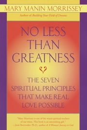 No Less Than Greatness ebook by Mary Manin Morrissey