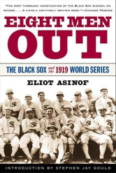 Eight Men Out - The Black Sox and the 1919 World Series ebook by Eliot Asinof