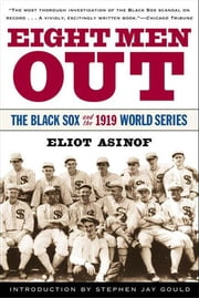 Eight Men Out - The Black Sox and the 1919 World Series ebook by Eliot Asinof,Stephen Jay Gould