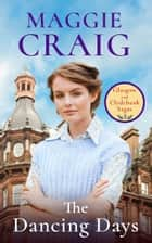 The Dancing Days ebook by Maggie Craig