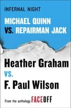 Infernal Night - Michael Quinn vs. Repairman Jack ebook by Heather Graham, F. Paul Wilson