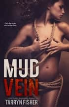 Mud Vein ebook by Tarryn Fisher