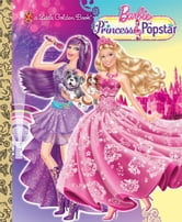 Princess and the Popstar Little Golden Book (Barbie) ebook by Mary Tillworth