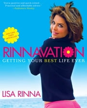 Rinnavation - Getting Your Best Life Ever ebook by Lisa Rinna