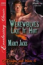 Werewolves Like It Hot ebook by Marcy Jacks