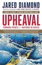 Upheaval - Turning Points for Nations in Crisis 電子書 by Jared Diamond