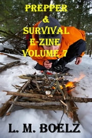 Prepper & Survival E-Zine 7 - Monthly electronic magazine, #7 ebook by L M Boelz