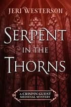Serpent in the Thorns ebook by Jeri Westerson
