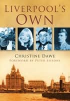 Liverpool's Own ebook by Christine Dawe