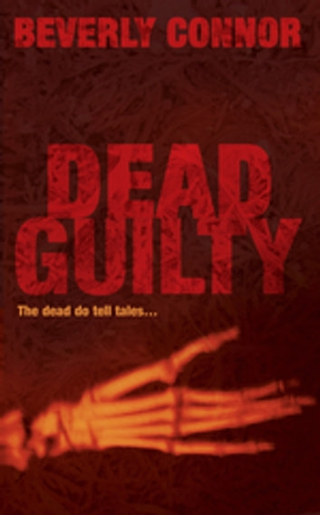 Dead Guilty - Number 2 in series ebook by Beverly Connor