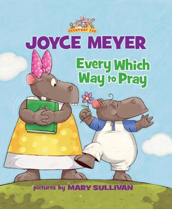 Every Which Way to Pray ebook by Joyce Meyer